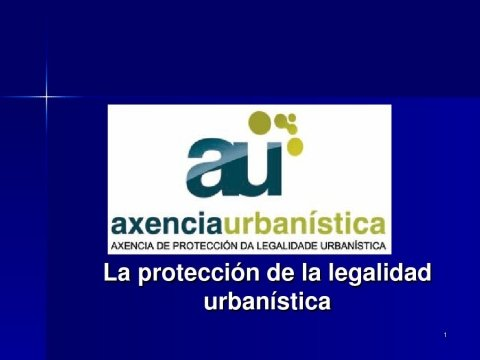 Presentación Isabel García Eiroa. Subdirectora da Axencia de Protección da Legalidade Urbanística  - Xornada sobre a Protección da Legalidade Urbanística